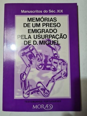MEMÓRIAS DE UM PRESO EMIGRADO PELA USURPAÇÃO DE D.MIGUEL