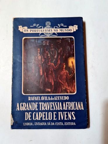 A GRANDE TRAVESSIA AFRICANA DE CAPELO E IVENS